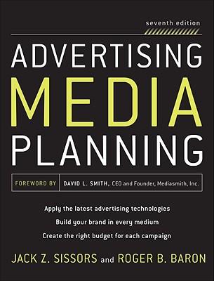 Advertising Media Planning - Sissors, Jack Zanville, and Baron, Roger B