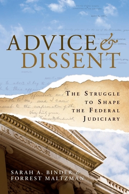 Advice & Dissent: The Struggle to Shape the Federal Judiciary - Binder, Sarah A, and Maltzman, Forrest, Professor
