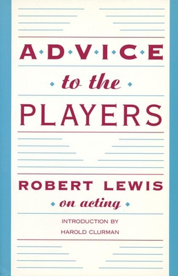 Advice to the Players - Lewis, Robert, and Clurman, Harold (Introduction by)