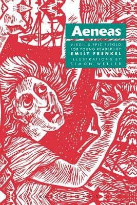 Aeneas: Virgil's Epic Retold for Young Readers - Virgil, and Frenkel, Emily