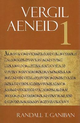 Aeneid 1 - Vergil, and Ganiban, Randall T (Editor)