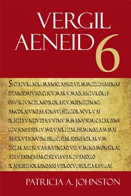 Aeneid 6 - Vergil, and Johnston, Patricia A (Editor), and Ganiban, Randall T (Editor)