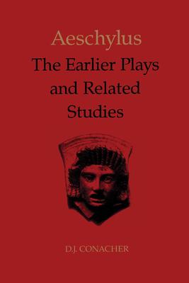 Aeschylus: Earlier Plays & Related Studi - Conacher, D J
