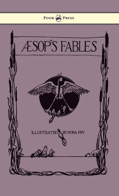 Aesop's Fables - Illustrated By Nora Fry - Aesop