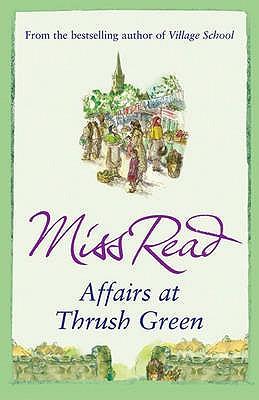 Affairs at Thrush Green - Miss Read