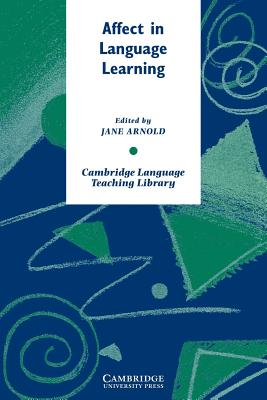 Affect in Language Learning - Arnold, Jane (Editor), and Swan, Michael (Editor)
