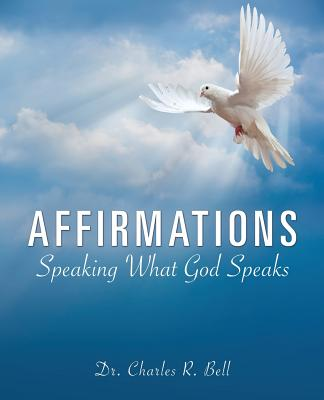 Affirmations - Bell, Dr Charles R