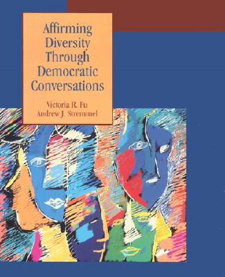 Affirming Diversity Through Democratic Conversations - Stremmel, Andrew, and Fu, Victoria (Editor), and Stremmell, Andrew