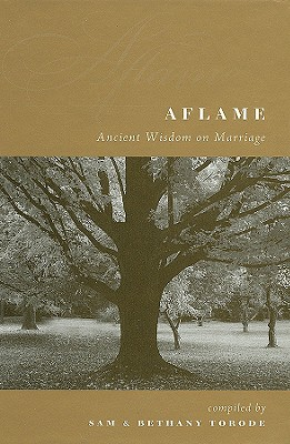 Aflame: Ancient Wisdom on Marriage - Torode, Sam, and Torode, Bethany