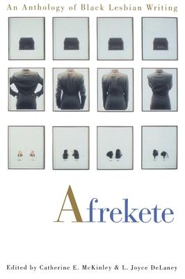 Afrekete: An Anthology of Black Lesbian Writing - McKinley, Catherine E