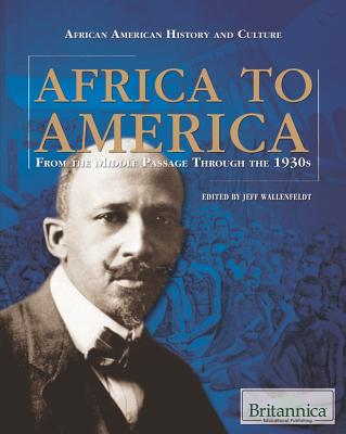 Africa to America: From the Middle Passage Through the 1930s - Wallenfeldt, Jeff (Editor)
