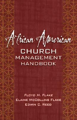 African American Church Management Handbook - Flake, Floyd H, Reverend, and Flake, Elaine McCollins, and Reed, Edwin C
