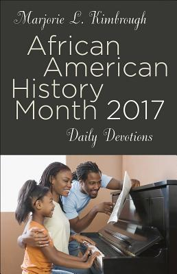 African American History Month Daily Devotions 2017 - Kimbrough, Marjorie L