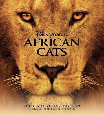 African Cats: The Story Behind the Film - Barrett, Amanda, and Scholey, Keith