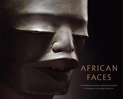 African Faces: A Homage to the African Mask - Neerman, Marnix, and Brussens, Herman, and Maertens, Hugo (Photographer)