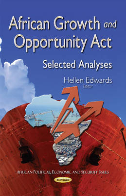 African Growth & Opportunity Act: Selected Analyses - Edwards, Hellen (Editor)