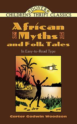 African Myths and Folk Tales - Woodson, Carter Godwin