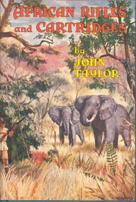 African Rifles & Cartridges - Taylor, John