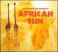 African Sun - Ladysmith Black Mambazo
