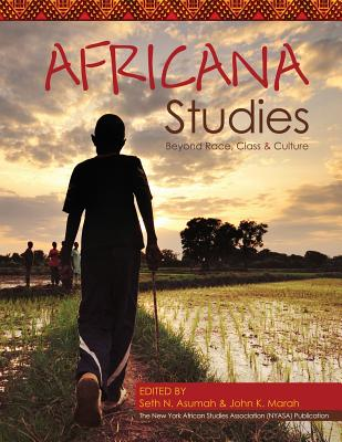 Africana Studies: Beyond Race, Class and Culture - Marah, John, and Asumah, Seth