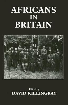 Africans in Britain - Killingray, David, Professor (Editor)