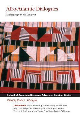 Afro-Atlantic Dialogues: Anthropology in the Diaspora - Yelvington, Kevin A (Editor)
