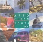 Afro Cuban Roots, Vol. 6: Havana After Hours
