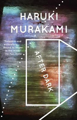 After Dark - Murakami, Haruki, and Rubin, Jay (Translated by)