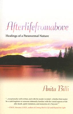 After Life from Above: Healings of a Paranormal Nature - Billi, Anita