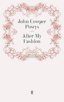 After My Fashion - Powys, John Cowper
