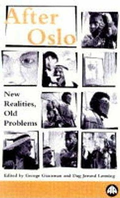 After Oslo: New Realities, Old Problems - Giacaman, George (Editor)