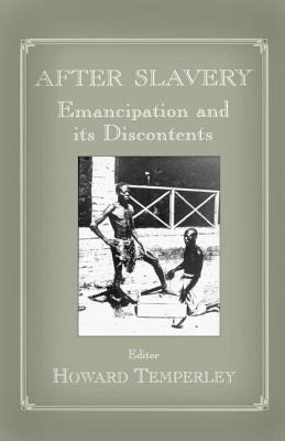 After Slavery: Emancipation and Its Discontents - Temperley, Howard