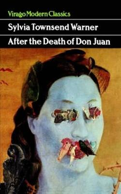 After the Death of Don Juan - Warner, Sylvia Townsend