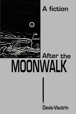 After the Moonwalk - Davis-Vautrin