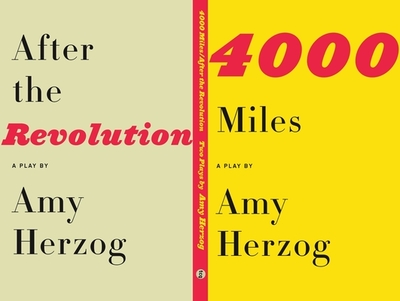After the Revolution and 4000 Miles: Two Plays - Herzog, Amy