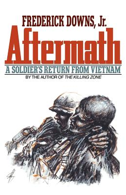Aftermath: A Soldier's Return from Vietnam - Downs, Frederick