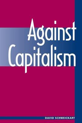 Against Capitalism - Schweickart, David