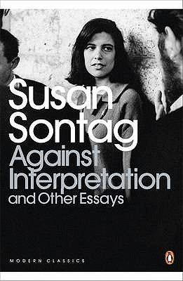 Against Interpretation and Other Essays - Sontag, Susan