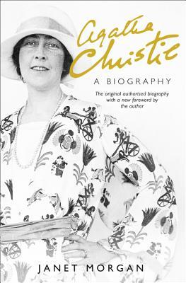 Agatha Christie: A Biography - Morgan, Janet