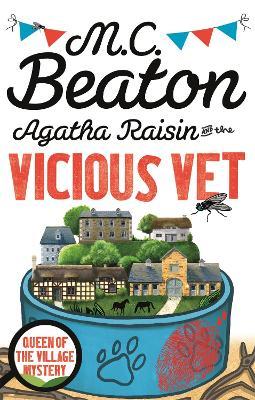 Agatha Raisin and the Vicious Vet - Beaton, M. C.