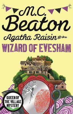 Agatha Raisin and the Wizard of Evesham - Beaton, M. C.