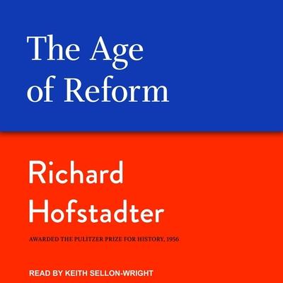 Age of Reform - Hofstadter, Richard