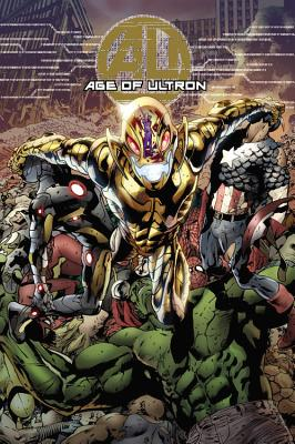 Age Of Ultron - Bendis, Brian Michael, and Hitch, Bryan (Artist), and Peterson, Brandon (Artist)