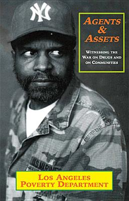 Agents & Assets: Witnessing the War on Drugs and on Communities - Los Angeles Poverty Dept
