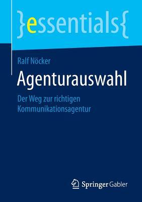 Agenturauswahl: Der Weg Zur Richtigen Kommunikationsagentur - Nocker, Ralf