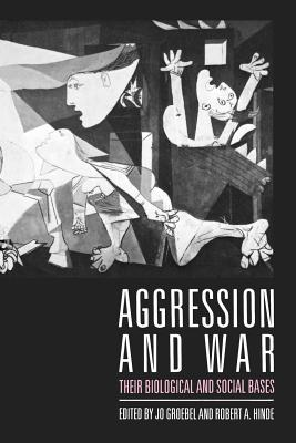 Aggression and War: Their Biological and Social Bases - Groebel, Jo (Editor)