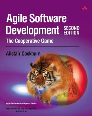 Agile Software Development: The Cooperative Game - Cockburn, Alistair
