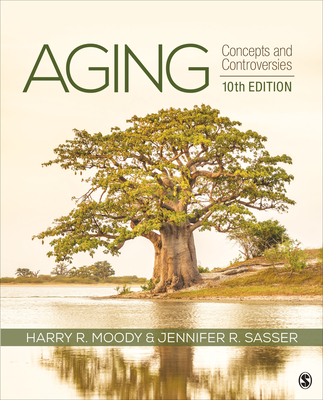 Aging: Concepts and Controversies - Moody, Harry R, and Sasser, Jennifer R