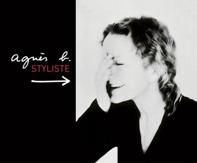 Agnès B.: Styliste - Agnes B, and Ben Sadoun, Florence (Text by)