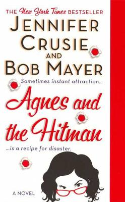 Agnes and the Hitman - Crusie, Jennifer, and Mayer, Bob